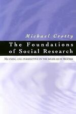 The Foundations of Social Research: Meaning and Perspective in the Research Proc