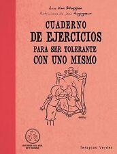 Cuaderno de ejercicios para ser tolerante con uno mismo (Spanish Edition) by va