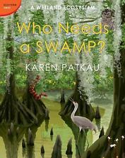 Who Needs a Swamp? (Ecosystem Series)-ExLibrary