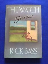THE WATCH - FIRST EDITION REVIEW COPY SIGNED BY RICK BASS