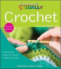 Teach Yourself VISUALLY Crochet by Keim, Cecily, Kim P. Werker