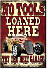 """""""No Tools Loaned Here...Try the Next Garage""""  Miniature Sign Magnet 2"""" X 3"""""""