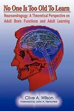 No One Is Too Old to Learn : Neuroandragogy: A Theoretical Perspective on...