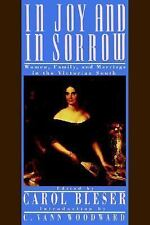 In Joy and in Sorrow: Women, Family, and Marriage in the Victorian South, 1830-1