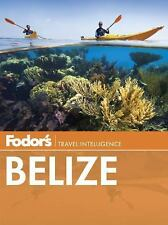 Travel Guide: Belize 6 by Inc. Staff Fodor's Travel Publications (2014,...