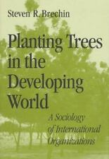 Planting Trees in the Developing World: A Sociology of International Organizatio