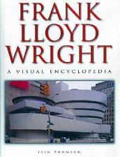 Frank Lloyd Wright: A Visual Encyclopedia