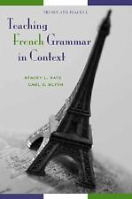 TEACHING FRENCH GRAMMAR IN CONTEXT Theory & Practice Stacey Katz Carl Blyth NEW