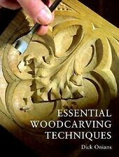 Essential Woodcarving Techniques by Dick Onians (1997, Paperback)
