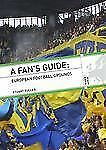 NEW - A FAN'S GUIDE: EUROPEAN FOOTBALL GROUNDS by Fuller, Stuart