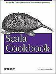 Scala Cookbook : Recipes for Object-Oriented and Functional Programming by...