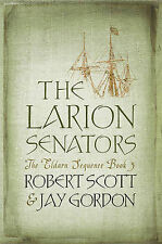 Larion Senators The Eldarn Sequence Book 3 Robert Scott Jay Gordon P/Back New