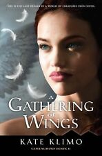 Centauriad #2: A Gathering of Wings by Kate Klimo Hardcover