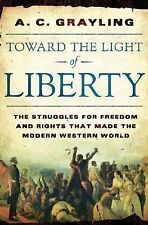 Toward the Light of Liberty : The Struggles for Freedom and Rights That Made...