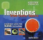 Inventions from Outer Space : Everyday Uses for NASA Technology by Scientific...