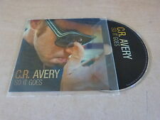 C.R AVERY - SO IT GOES !!!!!!  RARE FRENCH PROMO CD!!!