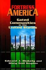 Fortress America: Gated Communities in the United States, by Blakely & Snyder