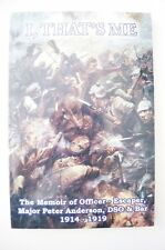 WW1 Canada I, That's Me Memoir Major Peter Anderson DSO Reference Book