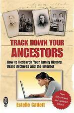 Track Down Your Ancestors: How to Research Your Family History Using Archives an