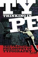 Thinking in Type : The Practical Philosophy of Typography by Alex W. White...