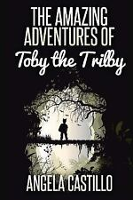 The Amazing Adventures of Toby the Trilby by Angela Castillo (2013, Paperback)