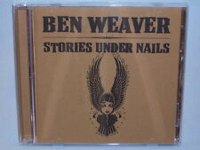 Stories Under Nails By Ben Weaver 2004 CD Fugawee Bird Records