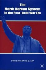 The North Korean System in the Post-Cold War Era by Samuel Kim (2001,...