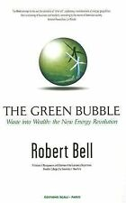 The Green Bubble: Waste into Wealth: The New Energy Revolution