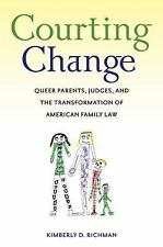 Courting Change: Queer Parents, Judges, and the Transformation of Amer-ExLibrary