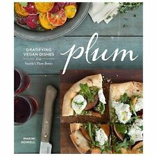 Plum : Gratifying Vegan Dishes from Seattle's Plum Bistro by Makini Howell...
