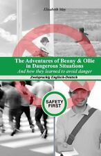 The Adventures of Benny and Ollie in Dangerous Situations : And How They...