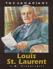 The Canadians: Louis St. Laurent by J. W. Pickersgill (2001, Paperback, Revised)