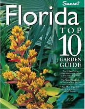 Florida Top 10 Garden Guide: The 10 Best Palms, 10 Best Vines--the 10 Best of Ev