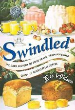Swindled: The Dark History of Food Fraud from Candy to Counterfeit Cof-ExLibrary