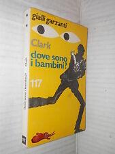 DOVE SONO I BAMBINI Mary Higgins Clark Gialli Garzanti 117 1977 libro giallo di
