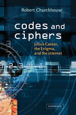 Codes and Ciphers: Julius Caesar, the Enigma and the Internet by R. F....