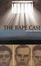 The Rape Case : A Young Lawyer's Struggle for Justice in the 1950s by Irving...