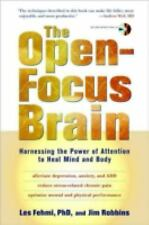 The Open-Focus Brain : Harnessing the Power of Attention to Heal Mind and...