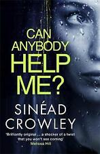 Can Anybody Help Me?: 1: DS Claire Boyle Thriller by Sinead Crowley...