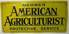 old Vintage Member AMERICAN AGRICULTURIST Protective Service Sign raised metal