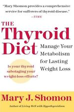 The Thyroid Diet: Manage Your Metabolism for Lasting Weight Los .9780060524449