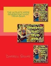 The Ultimate Hippie Generation Music Trivia Book by Darrell Sroufe (2014,...