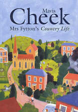 Mrs. Fytton's Country Life by Mavis Cheek (Paperback, 2000)