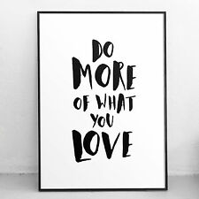 Typography giftMotivational quote Poster Picture Art Do more of what you love