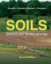 Soils : Genesis and Geomorphology by Michael L. Thompson and Randall J....