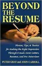 Beyond the Resume: Phrases, Tips and Tactics for Making the Right Impression...