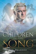 Children of the Song by S. L. Bradbury (2015, Paperback)