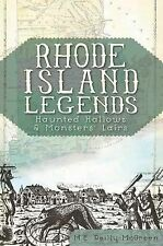 Rhode Island Legends : Haunted Hallows and Monster's Lairs by M. E....