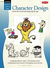How to Draw & Paint: Cartooning : Character Design - Learn the Art of...