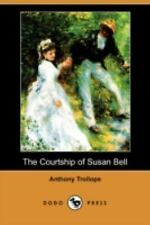 The Courtship of Susan Bell by Anthony Trollope (2008, Paperback)